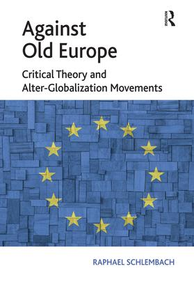 Against Old Europe: Critical Theory and Alter-Globalization Movements, 1st Edition (Paperback) book cover