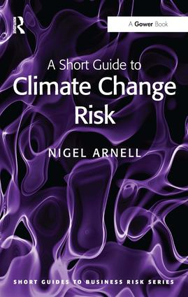 A Short Guide to Climate Change Risk: 1st Edition (e-Book) book cover