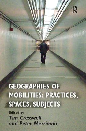 Geographies of Mobilities: Practices, Spaces, Subjects: 1st Edition (Paperback) book cover