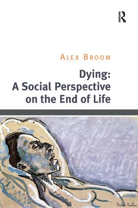 Dying: A Social Perspective on the End of Life: 1st Edition (Hardback) book cover