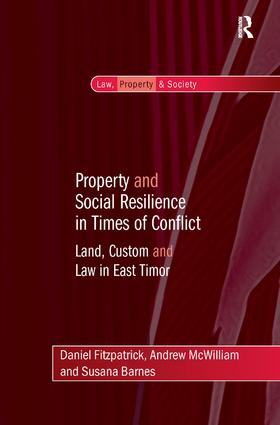 Property and Social Resilience in Times of Conflict: Land, Custom and Law in East Timor book cover