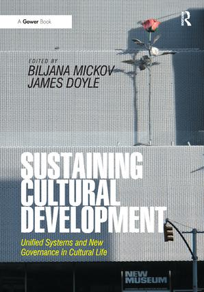 Sustaining Cultural Development: Unified Systems and New Governance in Cultural Life, 1st Edition (Hardback) book cover