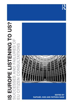 Is Europe Listening to Us?: Successes and Failures of EU Citizen Consultations (Hardback) book cover