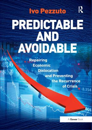 Predictable and Avoidable: Repairing Economic Dislocation and Preventing the Recurrence of Crisis, 1st Edition (Hardback) book cover