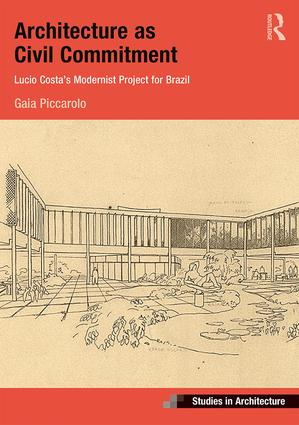 Architecture as Civil Commitment: Lucio Costa's Modernist Project for Brazil book cover