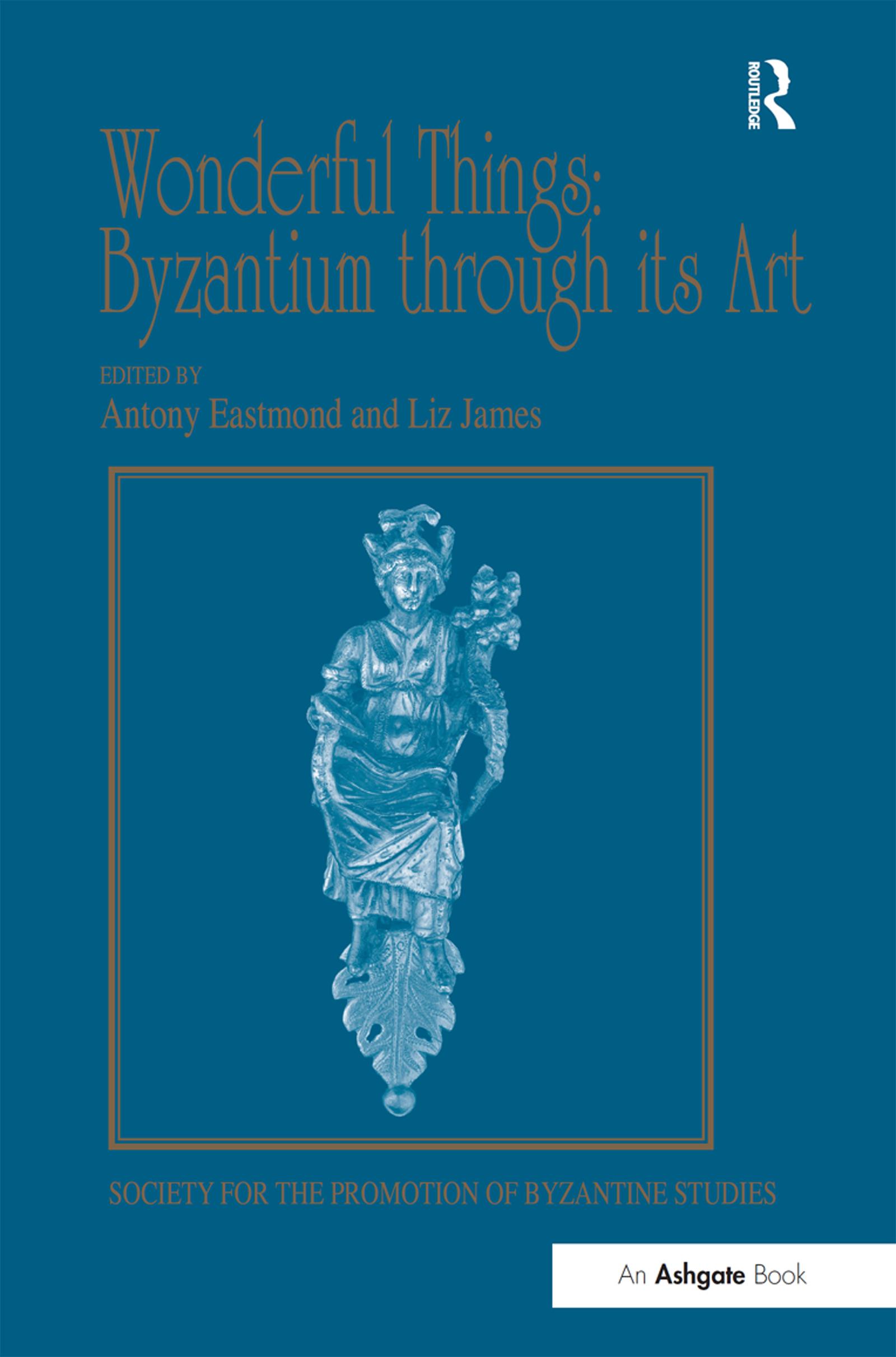 Wonderful Things: Byzantium through its Art
