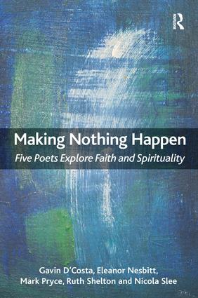 Making Nothing Happen: Five Poets Explore Faith and Spirituality, 1st Edition (Paperback) book cover