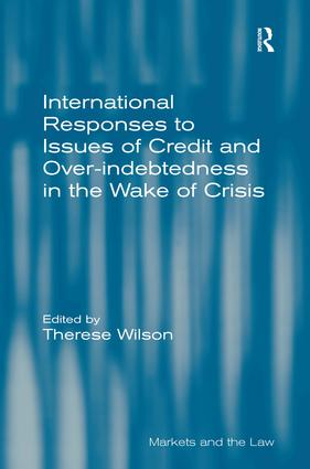 International Responses to Issues of Credit and Over-indebtedness in the Wake of Crisis: 1st Edition (Hardback) book cover