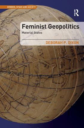 Feminist Geopolitics: Material States, 1st Edition (Hardback) book cover