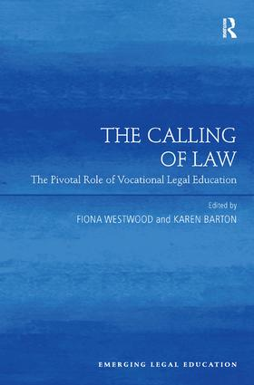The Calling of Law: The Pivotal Role of Vocational Legal Education, 1st Edition (Hardback) book cover