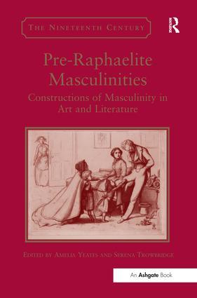 Pre-Raphaelite Masculinities