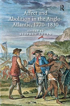 Affect and Abolition in the Anglo-Atlantic, 1770–1830 (Hardback) book cover