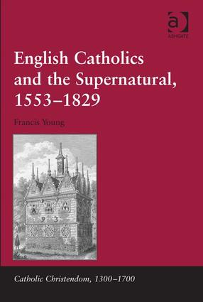 English Catholics and the Supernatural, 1553–1829 book cover