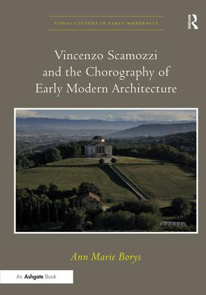 Vincenzo Scamozzi and the Chorography of Early Modern Architecture book cover