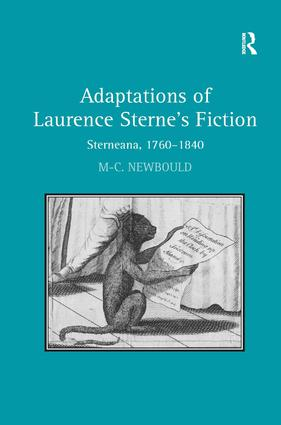 Adaptations of Laurence Sterne's Fiction: Sterneana, 1760–1840, 1st Edition (Hardback) book cover