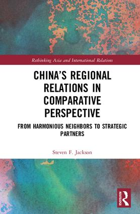 China's Regional Relations in Comparative Perspective: From Harmonious Neighbors to Strategic Partners book cover