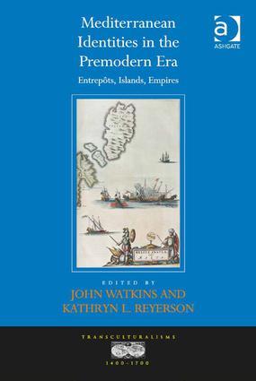 Mediterranean Identities in the Premodern Era: Entrepôts, Islands, Empires book cover