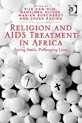 Religion and AIDS Treatment in Africa: Saving Souls, Prolonging Lives, 1st Edition (Hardback) book cover