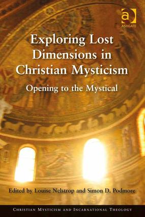 Exploring Lost Dimensions in Christian Mysticism: Opening to the Mystical, 1st Edition (Hardback) book cover