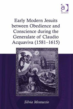 Early Modern Jesuits between Obedience and Conscience during the Generalate of Claudio Acquaviva (1581-1615)