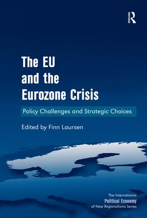 The EU and the Eurozone Crisis: Policy Challenges and Strategic Choices, 1st Edition (Hardback) book cover