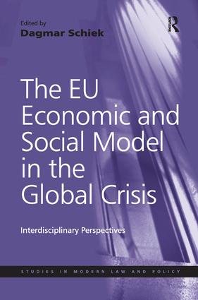 The EU Economic and Social Model in the Global Crisis: Interdisciplinary Perspectives, 1st Edition (Hardback) book cover