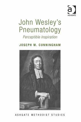 Perceptible Inspiration as Pneumatological Model: A Critical Appraisal of John Wesley's Correspondence with 'John Smith' (1745–48)