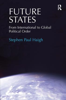 Future States: From International to Global Political Order (Hardback) book cover