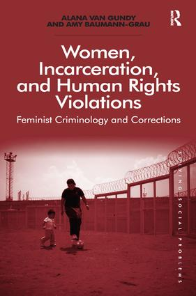 Women, Incarceration, and Human Rights Violations: Feminist Criminology and Corrections book cover