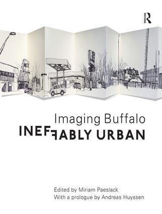 Ineffably Urban: Imaging Buffalo: 1st Edition (Hardback) book cover