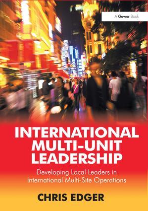 International Multi-Unit Leadership: Developing Local Leaders in International Multi-Site Operations, 1st Edition (Hardback) book cover