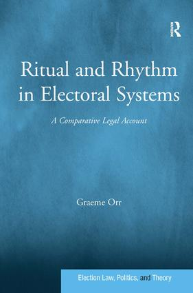 Ritual and Rhythm in Electoral Systems: A Comparative Legal Account, 1st Edition (Hardback) book cover