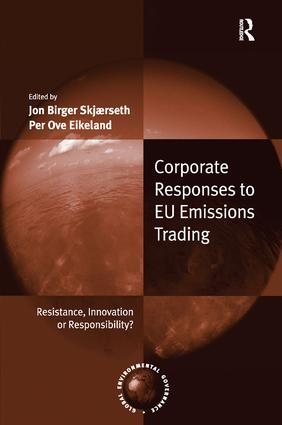 Corporate Responses to EU Emissions Trading: Resistance, Innovation or Responsibility? (Hardback) book cover