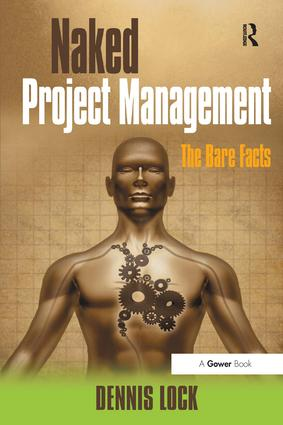 Naked Project Management: The Bare Facts, 1st Edition (Paperback) book cover