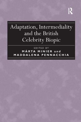 Adaptation, Intermediality and the British Celebrity Biopic (Hardback) book cover