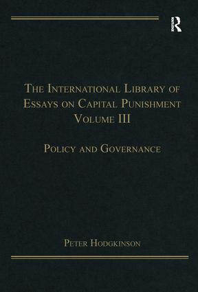 The International Library of Essays on Capital Punishment, Volume 3: Policy and Governance book cover