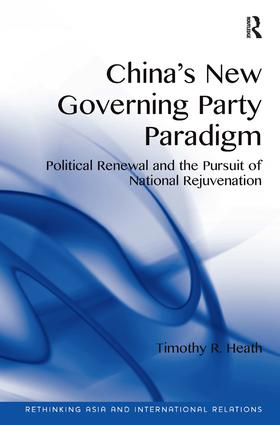 China's New Governing Party Paradigm: Political Renewal and the Pursuit of National Rejuvenation book cover
