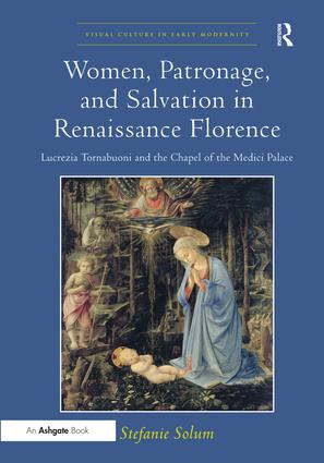 Women, Patronage, and Salvation in Renaissance Florence