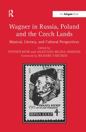 Wagner in Russia, Poland and the Czech Lands: Musical, Literary and Cultural Perspectives (Hardback) book cover