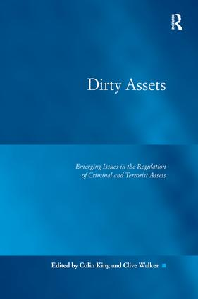 Dirty Assets: Emerging Issues in the Regulation of Criminal and Terrorist Assets, 1st Edition (Hardback) book cover