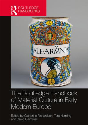 The Routledge Handbook of Material Culture in Early Modern Europe book cover