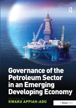 Governance of the Petroleum Sector in an Emerging Developing Economy: 1st Edition (Hardback) book cover