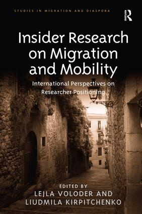 Insider Research on Migration and Mobility: International Perspectives on Researcher Positioning, 1st Edition (Hardback) book cover