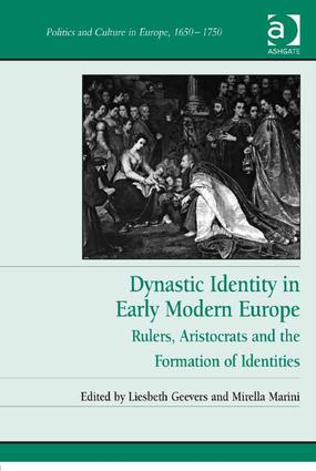 Dynastic Identity in Early Modern Europe: Rulers, Aristocrats and the Formation of Identities, 1st Edition (Hardback) book cover