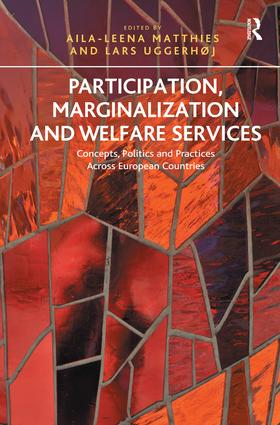 Participation, Marginalization and Welfare Services: Concepts, Politics and Practices Across European Countries (Hardback) book cover