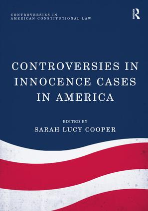 Controversies in Innocence Cases in America: 1st Edition (Hardback) book cover