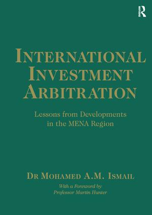 International Investment Arbitration: Lessons from Developments in the MENA Region, 1st Edition (Hardback) book cover