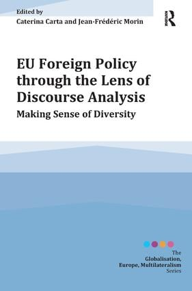 EU Foreign Policy through the Lens of Discourse Analysis: Making Sense of Diversity, 1st Edition (Paperback) book cover