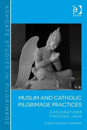Muslim and Catholic Pilgrimage Practices: Explorations Through Java book cover