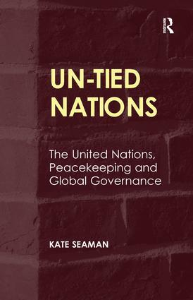 UN-Tied Nations: The United Nations, Peacekeeping and Global Governance (Hardback) book cover